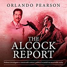 The Alcock Report: The Redacted Sherlock Holmes Audiobook by Orlando Pearson Narrated by Steve White