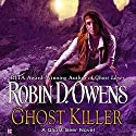Ghost Killer: Ghost Seer, Book 3 (       UNABRIDGED) by Robin D. Owens Narrated by Coleen Marlo
