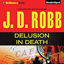 Delusion In Death: In Death, Book 35 Audiobook by J. D. Robb Narrated by Susan Ericksen
