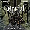 Artful: A Novel (       UNABRIDGED) by Peter David Narrated by James Langton