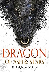 Dragon Of Ash & Stars: The Autobiography Of A Night Dragon by H. Leighton Dickson ebook deal