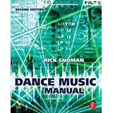 "Dance Music Manual: Tools. Toys and Techniquesvon ""Snoman"""