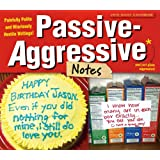 Passive-Aggressive Notes; Painfully Polite and Hilariously Hostile Writings! 2015 Boxed Calendar