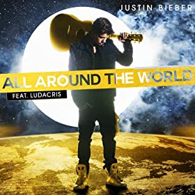 All Around The World [feat. Ludacris]