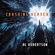 Crashing Heaven (       UNABRIDGED) by Al Robertson Narrated by Thomas Judd