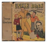 Uncle Don's strange adventures / by Don Carney ; A story based on Uncle Don's famous radio broadcasts, featuring Lenny and Jed Blaine in the exciting adventure with the Mystery Cruiser Q-16