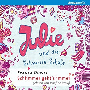 Julie und die Schwarzen Schafe (Schlimmer geht's immer 2) Hörbuch