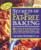 Secrets Of Fat-Free Baking Over 130 Low-Fat & Fat-Free Recipes For Scrumptious And Simple-To-Make Cakes Cookies Brownies Muffins Pies Breads Secrets Of Fat-Free Baking
