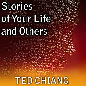 Stories of Your Life and Others Audiobook