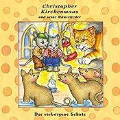 Der verborgene Schatz (Christopher Kirchenmaus und seine Mäuselieder 23)   Ruthild Wilson