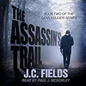 The Assassin's Trail: The Sean Kruger Series, Book 2 | J.C. Fields