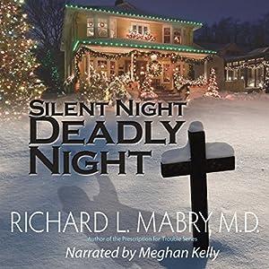Silent Night, Deadly Night Hörbuch von Richard L. Mabry M.D. Gesprochen von: Meghan Kelly