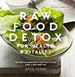 Raw Food Detox for Health and Vitality: Includes an energising 5-day plan to kick start a healthier you