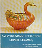 img - for Chinese Ceramics in the Avery Brundage Collection book / textbook / text book