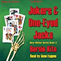 Jokers and One-Eyed Jacks: Bear Walker Series, Book 3 (       UNABRIDGED) by Bernie Kite Narrated by Gene Engene