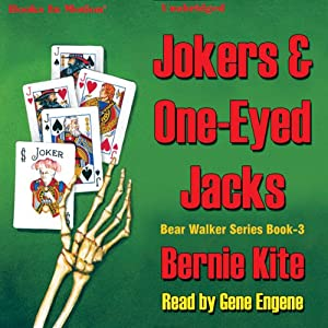 Jokers and One-Eyed Jacks: Bear Walker Series, Book 3 | [Bernie Kite]