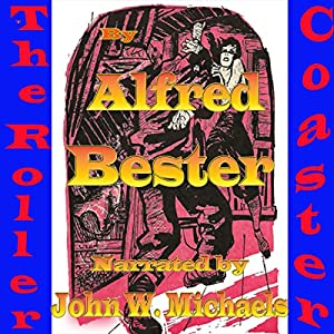 The Roller Coaster | [Alfred Bester]