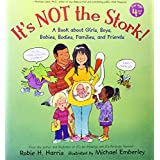 It's Not the Stork!: A Book About Girls, Boys, Babies, Bodies, Families and Friends (The Family Library) ~ Robie H. Harris