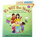 It's Not the Stork!: A Book About Girls, Boys, Babies, Bodies, Families and Friends (The Family Library)
