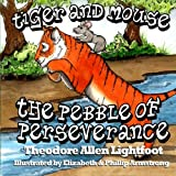 img - for Tiger and Mouse: The Pebble of Perseverance book / textbook / text book