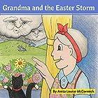 Grandma and the Easter Storm Hörbuch von Anita McCormick Gesprochen von: Elizabeth Garrett