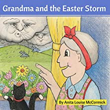 Grandma and the Easter Storm Audiobook by Anita McCormick Narrated by Elizabeth Garrett