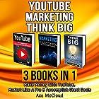 YouTube, Marketing, and Think Big: 3 Books in 1 Hörbuch von Ace McCloud Gesprochen von: Joshua Mackey