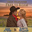 Free to Roam: Texas Wildflowers, Book 5 Audiobook by Leah Atwood, Susette Williams Narrated by Allyson Voller