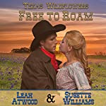 Free to Roam: Texas Wildflowers, Book 5 | Leah Atwood,Susette Williams