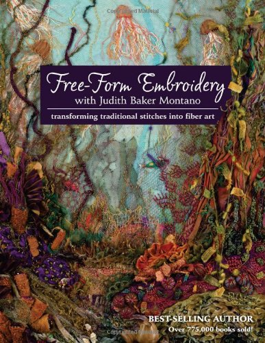Why Should You Buy Free-Form Embroidery with Judith Baker Montano: Transforming Traditional Stitches...