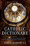 Catholic Dictionary: An Abridged and Updated Edition of Modern Catholic Dictionary (0307886344) by Hardon, John