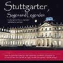 Stuttgarter Sagen und Legenden Hörbuch von Kristina Hammann, Katharina Hammann Gesprochen von: Michael Nowack