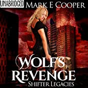 Wolf's Revenge: Shifter Legacies, Book 2 | [Mark E. Cooper]