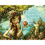 Alive Character Design: For Games, Animation and Film: For Games, Animation & Film