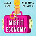 The Misfit Economy: Lessons in Creativity from Pirates, Hackers, Gangsters, and Other Informal Entrepreneurs (       UNABRIDGED) by Alexa Clay, Kyra Maya Phillips Narrated by Emily Woo Zeller