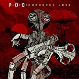 MURDERED LOVE by P.O.D. (2014-08-03)
