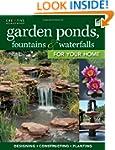 Garden Ponds, Fountains & Waterfalls...
