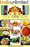 THAI FOOD: VEGE-THAI-RIAN: MOUTHWATER...