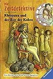 Die Zeitdetektive 15: Kleopatra und der Biss der Kobra