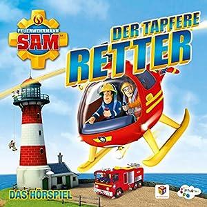 Der tapfere Retter (Feuerwehrmann Sam 8, 3) Hörspiel