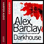Darkhouse | Alex Barclay