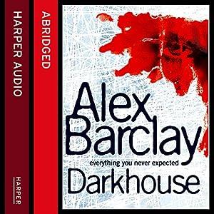 Darkhouse | [Alex Barclay]