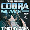 Cobra Slave: Cobra Rebellion, Book 1 (       UNABRIDGED) by Timothy Zahn Narrated by Stefan Rudnicki