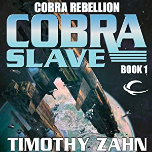 Cobra Slave: Cobra Rebellion, Book 1 | [Timothy Zahn]