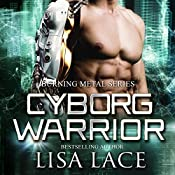Cyborg Warrior:  A Science Fiction Cyborg Romance | [Lisa Lace]