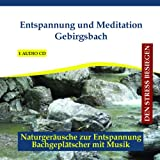 Gebirgsbach Babbling Brook - Relaxation-Music, Meditation-Music for Sleep and Stress Reduction - Natural Sounds Soundtrack - CD - Royalty Free Music CD - Nature Sounds
