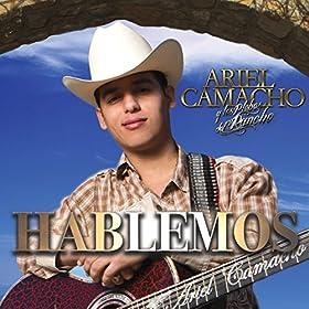 Amazon.com: Hablemos: Ariel Camacho y Los Plebes Del Rancho: MP3