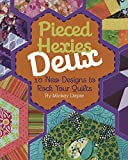Kansas City Star Pieced Hexies Deux: 10 New Designs to Rock Your Quilts