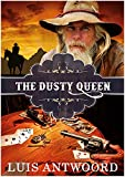 Western: The Dusty Queen (Westerns, Western Books, Western Fiction, Historical, Historical Fiction, Historical Novels, Wild West)