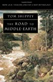 The Road to Middle-Earth: How J. R. R. Tolkien Created a New Mythology (0261102753) by T. A. Shippey